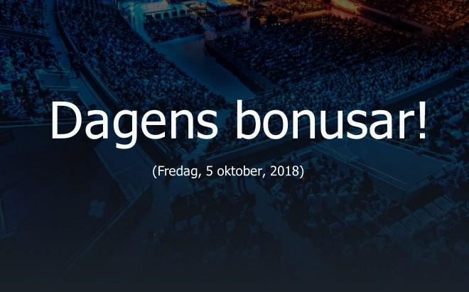 Dagens bonusar: Fredagen den 5 oktober 2018
